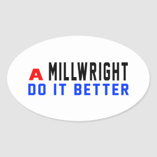 A Millwright Do It Better Oval Sticker