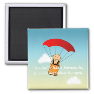A mind is like a parachute... 2 inch square magnet