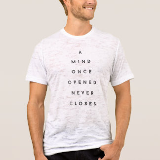 A Mind Once Opened Never Closes T-Shirt