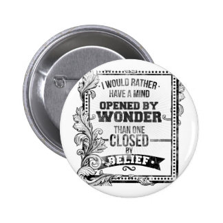 A Mind Opened by Wonder Pinback Buttons
