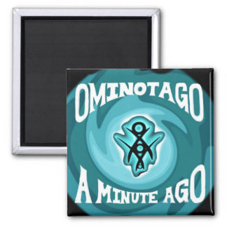 """A Minute Ago"" Fridge Mag 2 Inch Square Magnet"