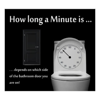 A MINUTE CAN BE A LONG TIME ... DEPENDING . . . POSTER
