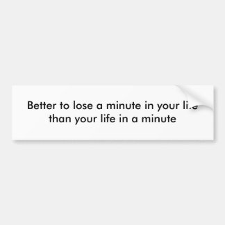 A minute in your life bumper sticker