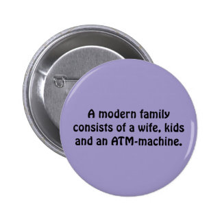 A Modern Family Consists of A Wife, Kids … Button