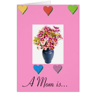 A Mom is... Card
