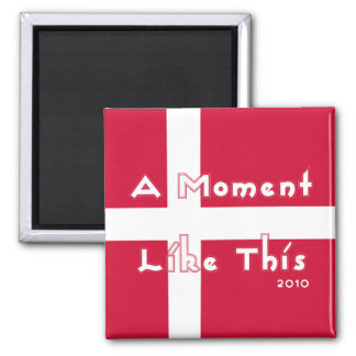 A Moment Like This 2 Inch Square Magnet