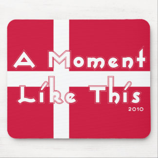 A Moment Like This Mouse Pad