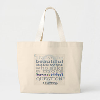 A More Beautiful Question E.E. Cummings Quote Large Tote Bag