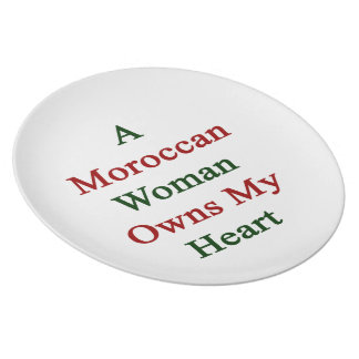 A Moroccan Woman Owns My Heart Dinner Plate