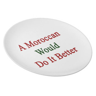 A Moroccan Would Do It Better Dinner Plates