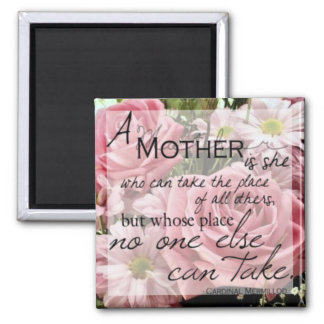 A Mother Is Square Magnet