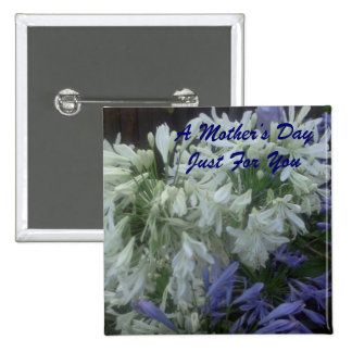 A Mother's Day Just For You 2 Inch Square Button