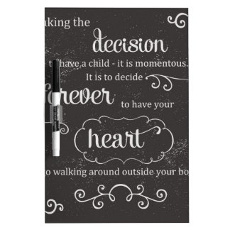 A Mother's decision Dry-Erase Board