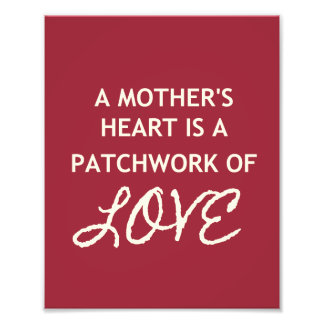 A Mothers Heart is a Patchwork of Love Photo Print
