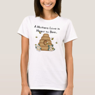 A Mother's Love is Meant to Bee Tee