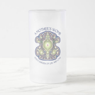 A Mother's Womb: God's Garden of Life and Love 16 Oz Frosted Glass Beer Mug