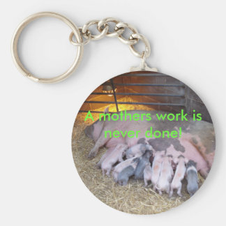 A mothers work is never done! basic round button keychain