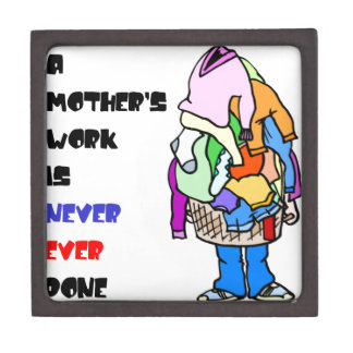 A Mother's Work is Never Done Keepsake Box