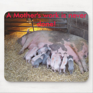 A Mother's work is never done! Mouse Pad