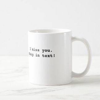 a mug you give someone you will miss