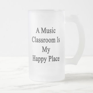 A Music Classroom Is My Happy Place Frosted Glass Beer Mug