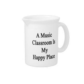 A Music Classroom Is My Happy Place Pitcher