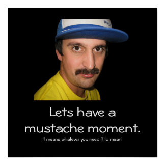 A Mustache Moment Poster