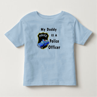 A My Daddy Is A Police Officer Toddler T-shirt