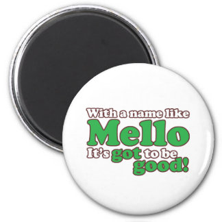 A Name Like Mello 2 Inch Round Magnet