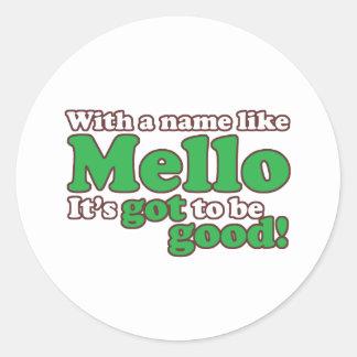 A Name Like Mello Round Sticker