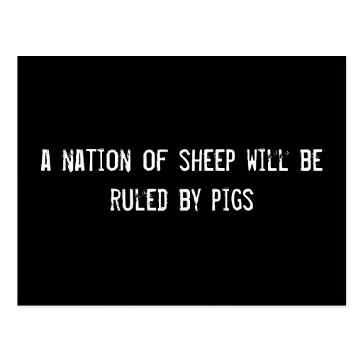 a nation of sheep will be ruled by pigs postcard