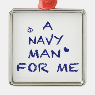A Navy Man For Me Square Metal Christmas Ornament