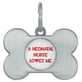 A Neonatal Nurse Loves Me Pet Name Tag