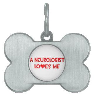 A Neurologist Loves Me Pet Name Tag