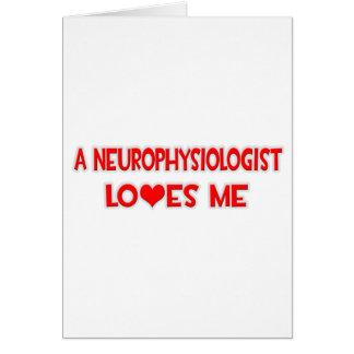 A Neurophysiologist Loves Me Card