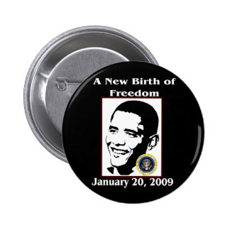 A NEW BIRTH OF FREEDOM Obama Inauguration Day Button