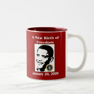 A NEW BIRTH OF FREEDOM Obama Inauguration Day Two-Tone Coffee Mug