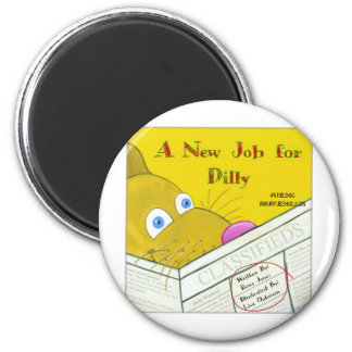 A NEW JOB FOR DILLY 2 INCH ROUND MAGNET
