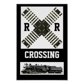 A New Look, Of A Railroad Crossing Sign Posters