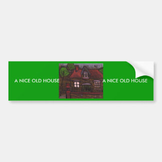 A nice old house bumper sticker