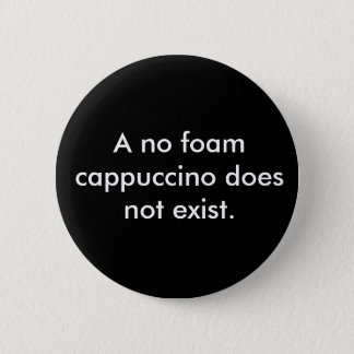 A no foam cappuccino does not exist button