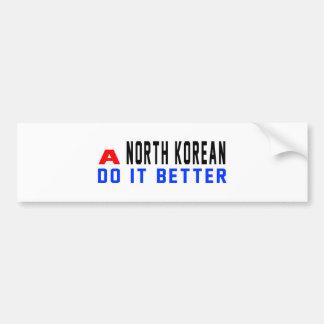 A North Korean Do It Better Bumper Stickers