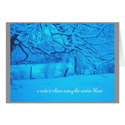 """""""a note to chase away the winter blues"""" card"""