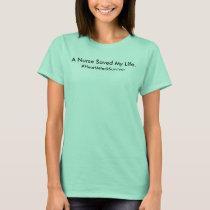 A Nurse Saved My Life T-shirt