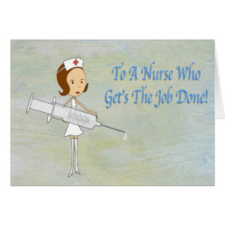 A Nurse Who Get's The Job Done Card