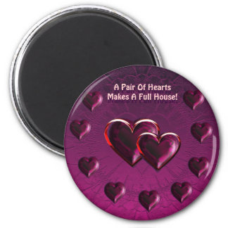 A Pair Of Hearts  Makes A Full House Magnet