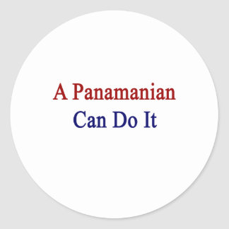 A Panamanian Can Do It Classic Round Sticker