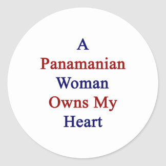 A Panamanian Woman Owns My Heart Classic Round Sticker