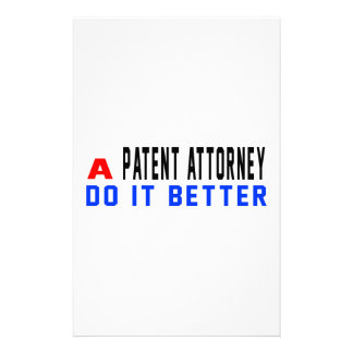 A Patent attorney Do It Better Stationery Paper
