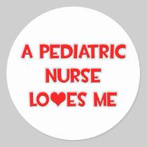 A Pediatric Nurse Loves Me Round Sticker